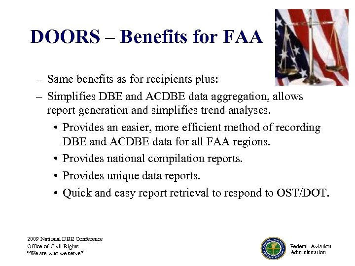 DOORS – Benefits for FAA – Same benefits as for recipients plus: – Simplifies