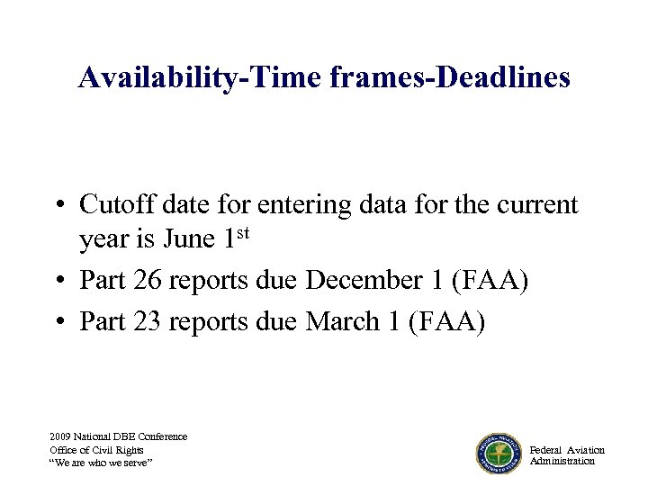 Availability-Time frames-Deadlines • Cutoff date for entering data for the current year is June