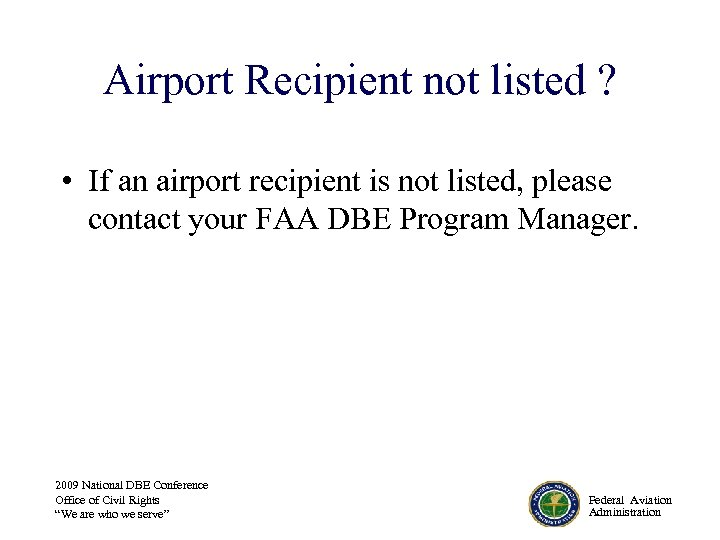 Airport Recipient not listed ? • If an airport recipient is not listed, please