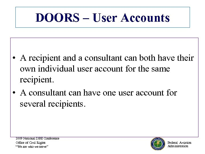DOORS – User Accounts • A recipient and a consultant can both have their