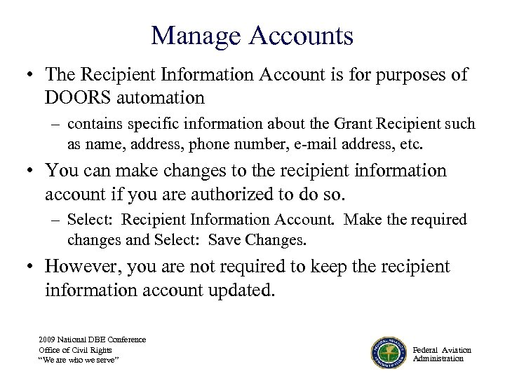 Manage Accounts • The Recipient Information Account is for purposes of DOORS automation –
