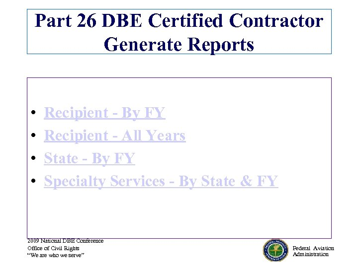 Part 26 DBE Certified Contractor Generate Reports • • Recipient - By FY Recipient