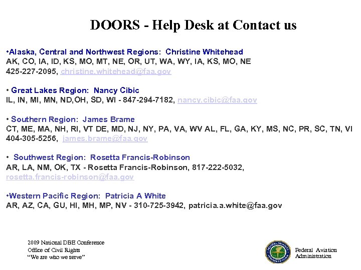 DOORS - Help Desk at Contact us • Alaska, Central and Northwest Regions: Christine