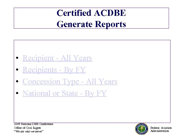 Certified ACDBE Generate Reports • • Recipient - All Years Recipients - By FY