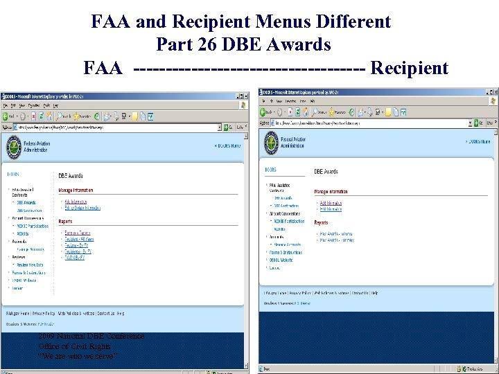 FAA and Recipient Menus Different Part 26 DBE Awards FAA ------------------ Recipient 2009