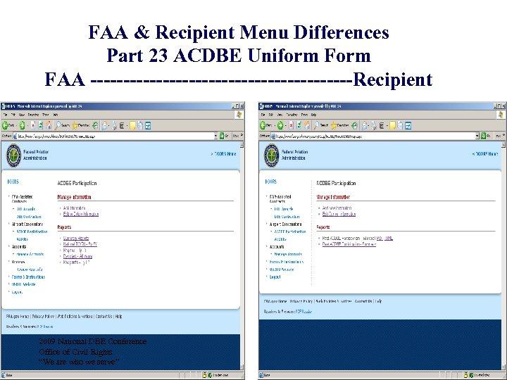 FAA & Recipient Menu Differences Part 23 ACDBE Uniform FAA --------------------Recipient 2009 National DBE