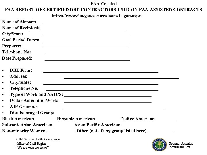 FAA Created FAA REPORT OF CERTIFIED DBE CONTRACTORS USED ON FAA-ASSISTED CONTRACTS https: //www.