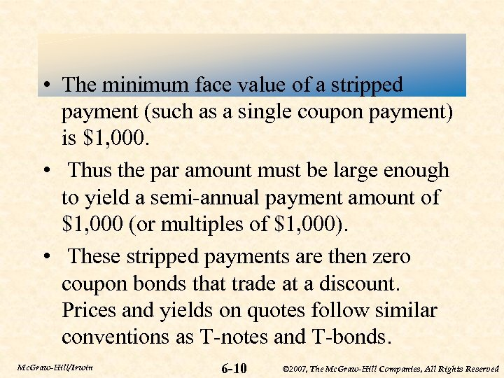 • The minimum face value of a stripped payment (such as a single