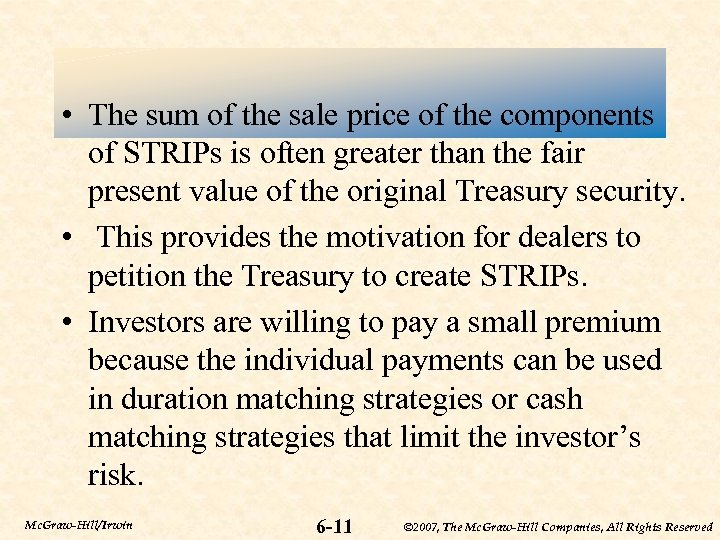 • The sum of the sale price of the components of STRIPs is