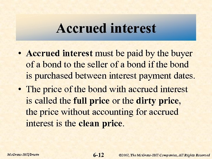 Accrued interest • Accrued interest must be paid by the buyer of a bond