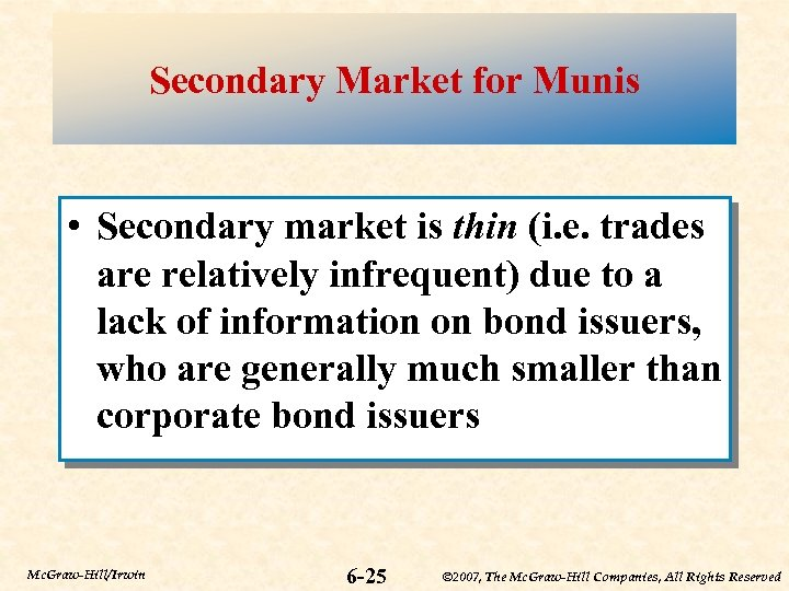 Secondary Market for Munis • Secondary market is thin (i. e. trades are relatively