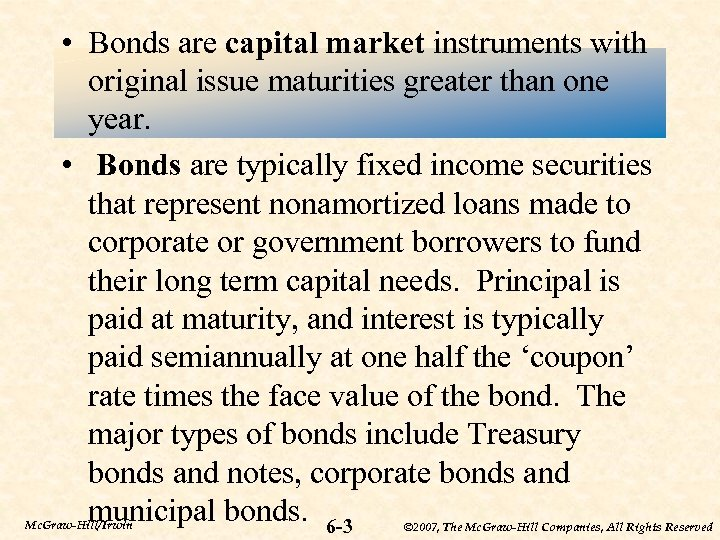 • Bonds are capital market instruments with original issue maturities greater than one
