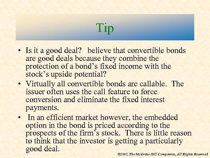 Tip • Is it a good deal? believe that convertible bonds are good deals