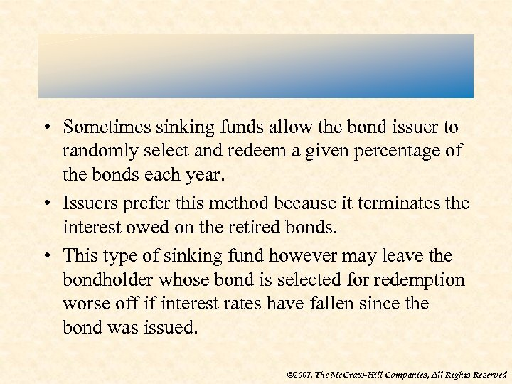 • Sometimes sinking funds allow the bond issuer to randomly select and redeem