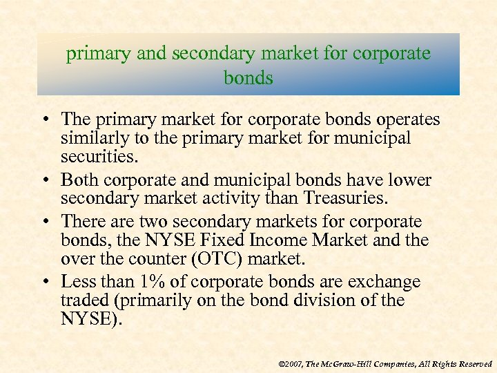 primary and secondary market for corporate bonds • The primary market for corporate bonds