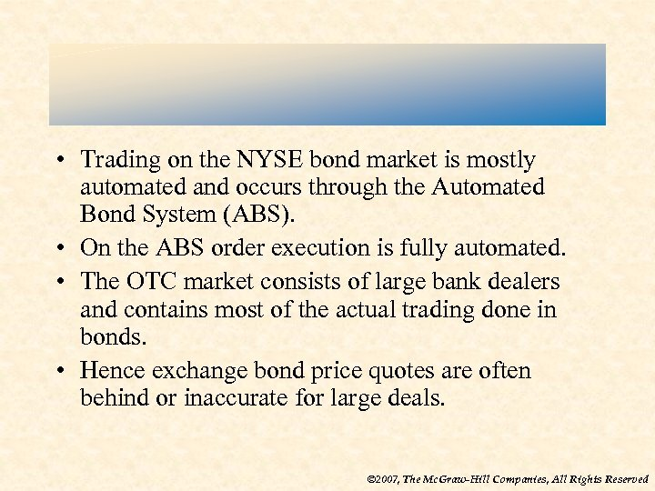 • Trading on the NYSE bond market is mostly automated and occurs through