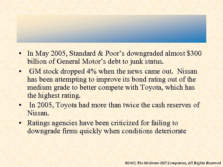 • In May 2005, Standard & Poor's downgraded almost $300 billion of General