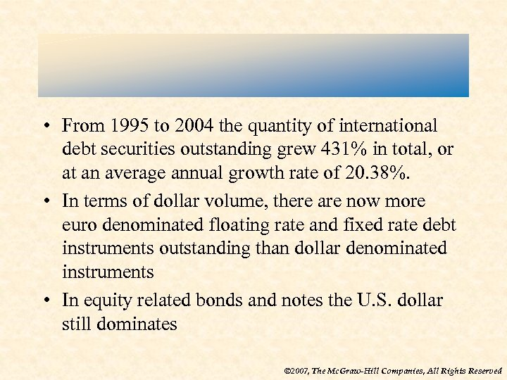 • From 1995 to 2004 the quantity of international debt securities outstanding grew