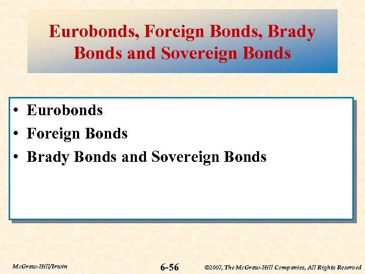 Eurobonds, Foreign Bonds, Brady Bonds and Sovereign Bonds • Eurobonds • Foreign Bonds •