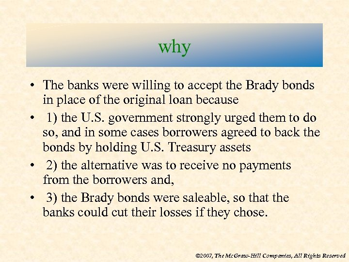 why • The banks were willing to accept the Brady bonds in place of