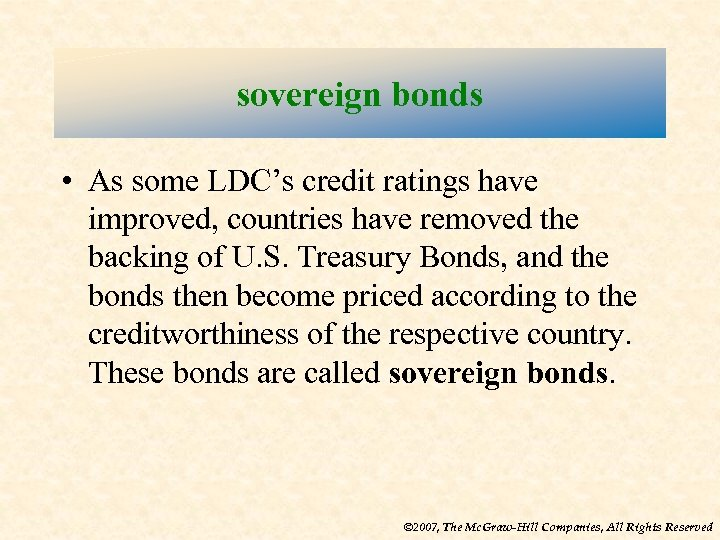 sovereign bonds • As some LDC's credit ratings have improved, countries have removed the