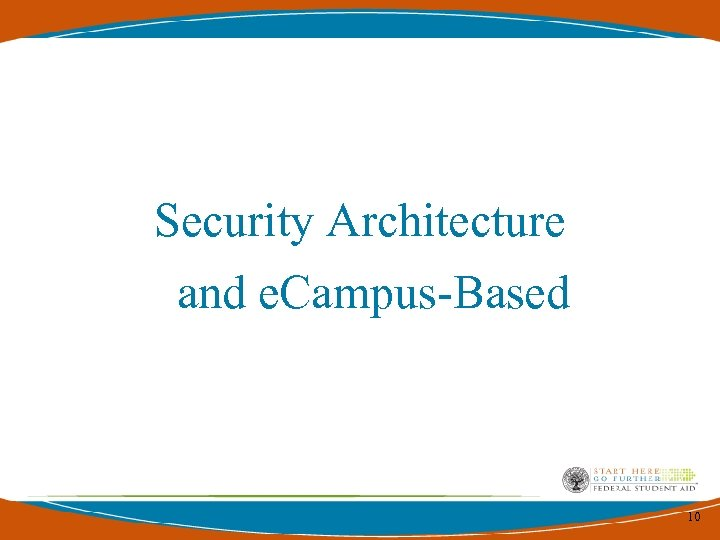 Security Architecture and e. Campus-Based 10