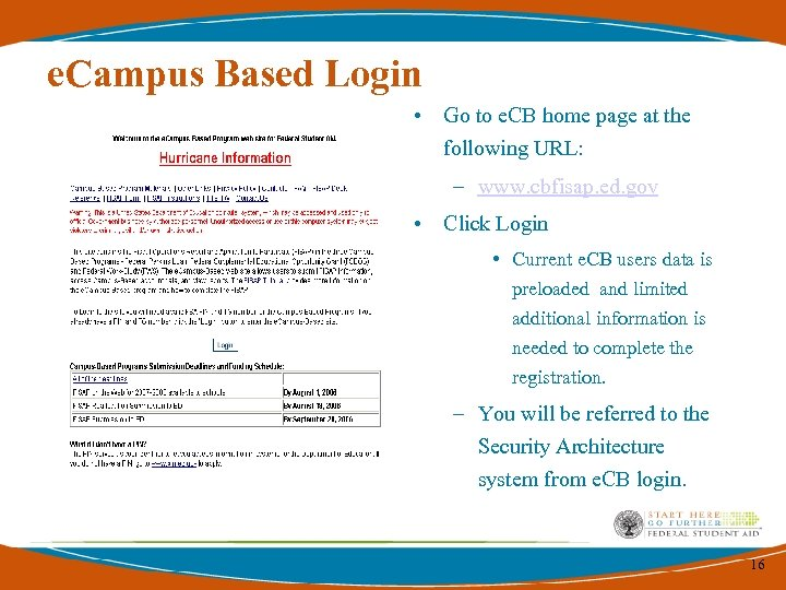 e. Campus Based Login • Go to e. CB home page at the following