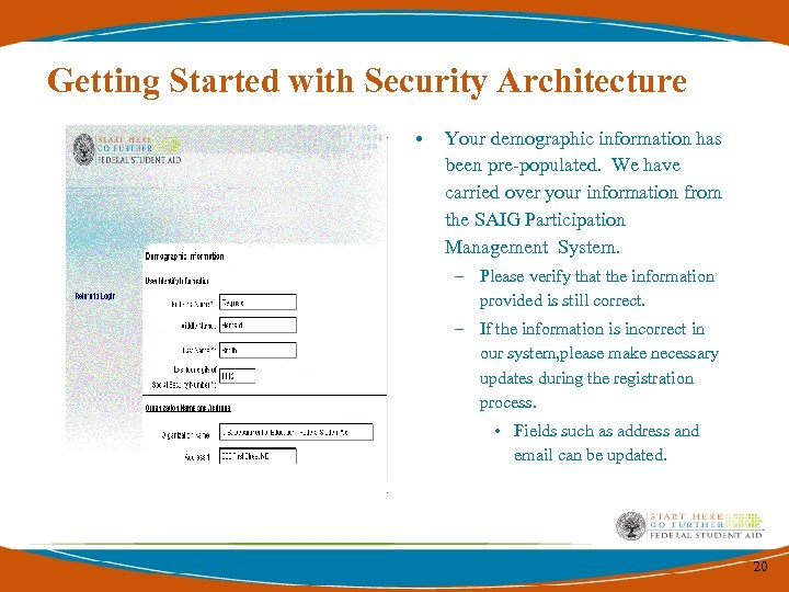 Getting Started with Security Architecture • Your demographic information has been pre-populated. We have