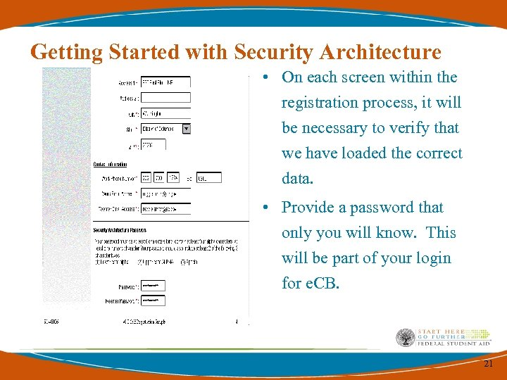 Getting Started with Security Architecture • On each screen within the registration process, it