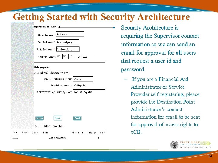 Getting Started with Security Architecture • Security Architecture is requiring the Supervisor contact information