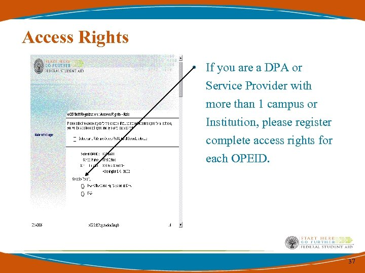 Access Rights • If you are a DPA or Service Provider with more than