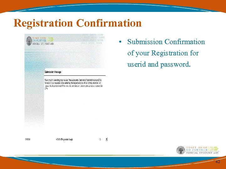 Registration Confirmation • Submission Confirmation of your Registration for userid and password. 42
