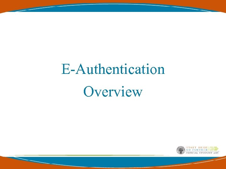E-Authentication Overview