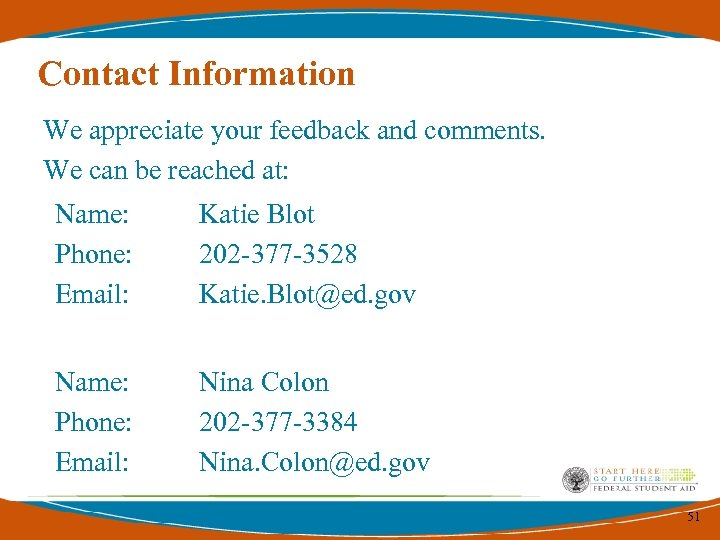 Contact Information We appreciate your feedback and comments. We can be reached at: Name:
