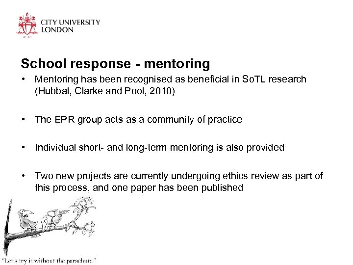 School response - mentoring • Mentoring has been recognised as beneficial in So. TL