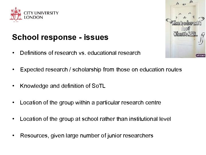 School response - issues • Definitions of research vs. educational research • Expected research