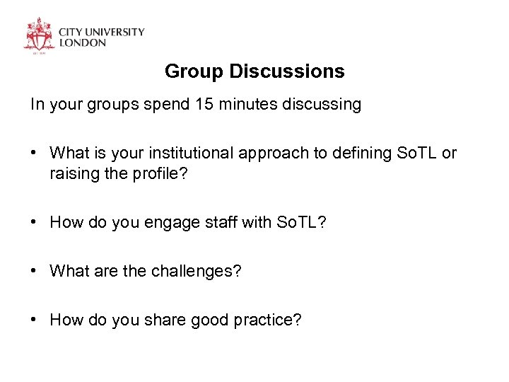 Group Discussions In your groups spend 15 minutes discussing • What is your institutional