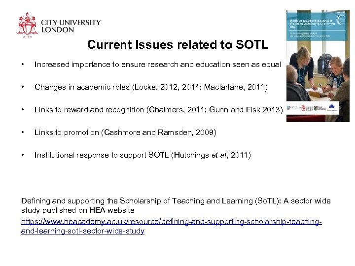 Current Issues related to SOTL • Increased importance to ensure research and education seen