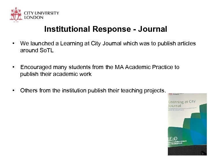 Institutional Response - Journal • We launched a Learning at City Journal which was