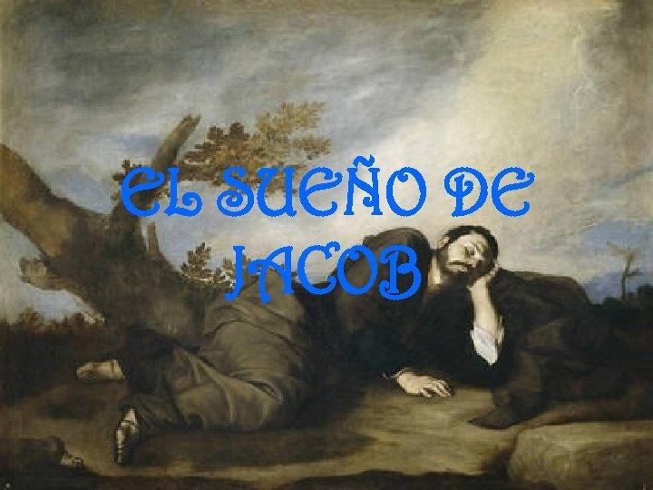 EL SUEÑO DE JACOB