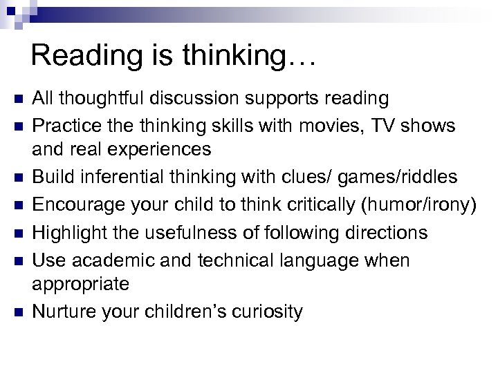 Reading is thinking… n n n n All thoughtful discussion supports reading Practice thinking