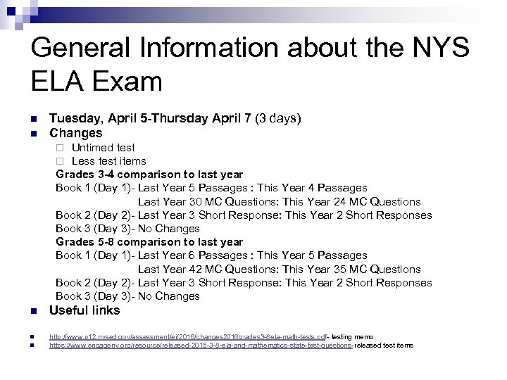 General Information about the NYS ELA Exam n n Tuesday, April 5 -Thursday April