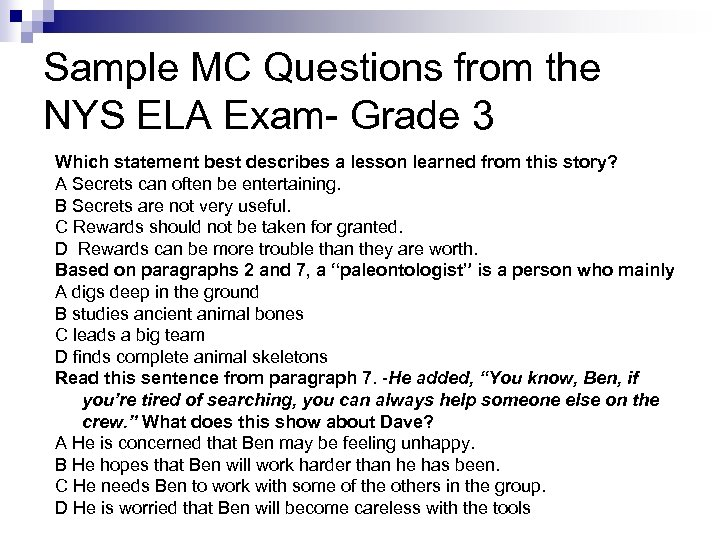 Sample MC Questions from the NYS ELA Exam- Grade 3 Which statement best describes