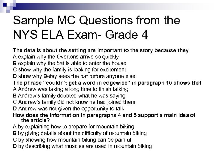 Sample MC Questions from the NYS ELA Exam- Grade 4 The details about the