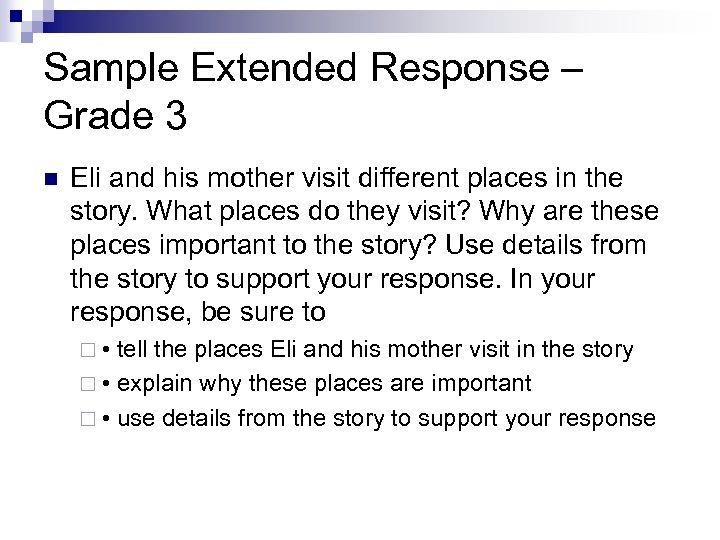 Sample Extended Response – Grade 3 n Eli and his mother visit different places
