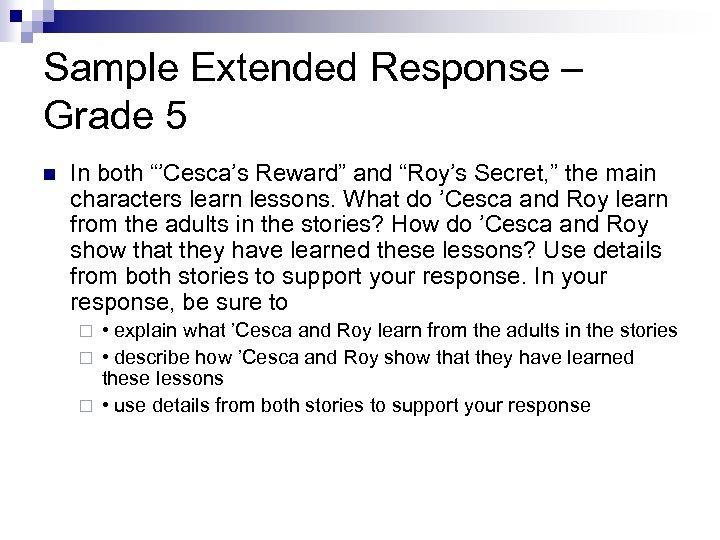 "Sample Extended Response – Grade 5 n In both ""'Cesca's Reward"" and ""Roy's Secret,"