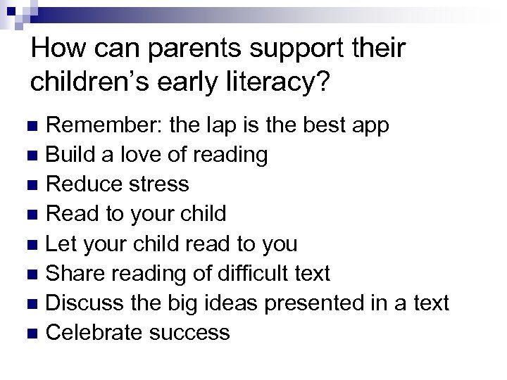 How can parents support their children's early literacy? Remember: the lap is the best