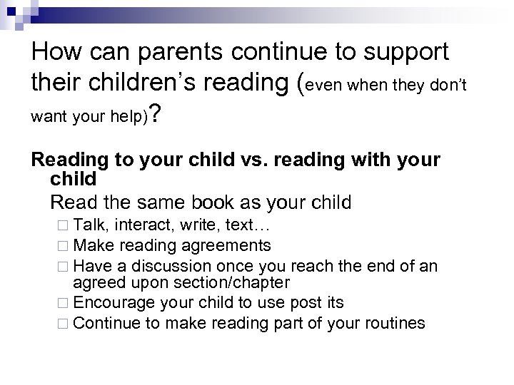 How can parents continue to support their children's reading (even when they don't want