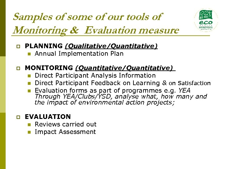 Samples of some of our tools of Monitoring & Evaluation measure p PLANNING (Qualitative/Quantitative)