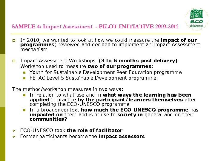 SAMPLE 4: Impact Assessment - PILOT INITIATIVE 2010 -2011 p In 2010, we wanted